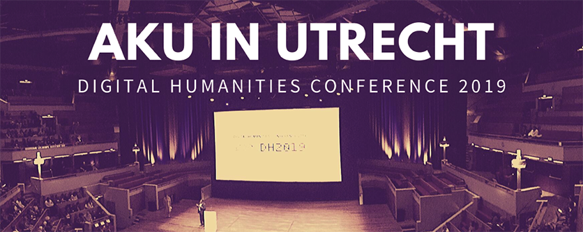 Blogbeitrag DH2019 – Digital Humanities conference in Utrecht